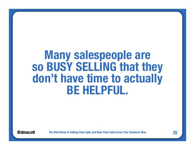 """@dmscott  The New Rules of Selling: How Agile and Real-Time Sales Grow Your Business Now  25  Many salespeople are""""  so BU..."""