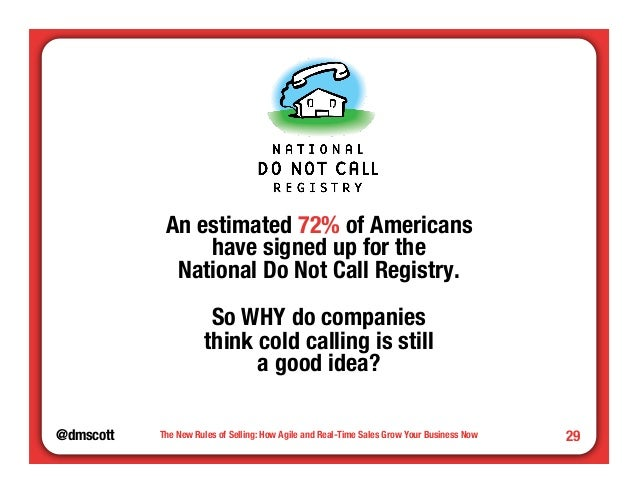@dmscott  The New Rules of Selling: How Agile and Real-Time Sales Grow Your Business Now  29  An estimated 72% of American...