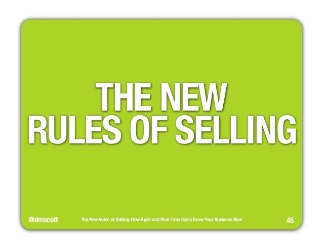 """@dmscott  The New Rules of Selling: How Agile and Real-Time Sales Grow Your Business Now  45  THE NEW""""  RULES OF SELLING"""