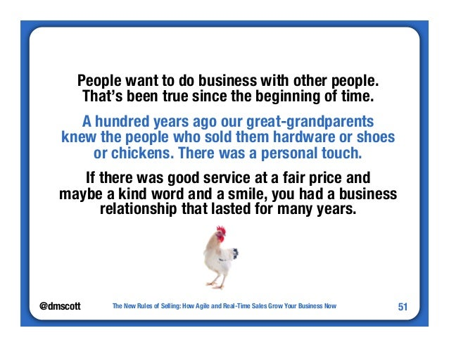 @dmscott  The New Rules of Selling: How Agile and Real-Time Sales Grow Your Business Now  51  People want to do business w...