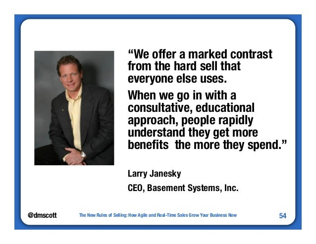 """@dmscott  """"We offer a marked contrast  from the hard sell that  everyone else uses.  When we go in with a  consultative, e..."""