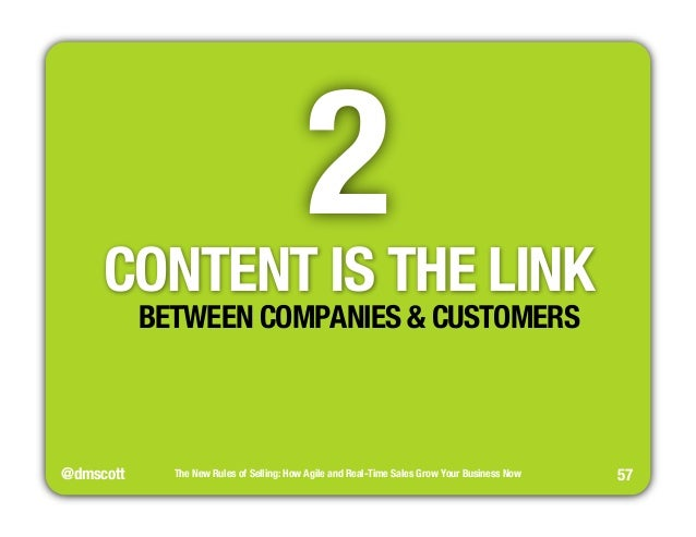 @dmscott  2  The New Rules of Selling: How Agile and Real-Time Sales Grow Your Business Now  57  CONTENT IS THE LINK  BETW...