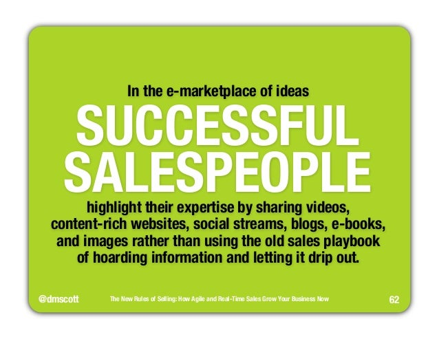 @dmscott  In the e-marketplace of ideas  The New Rules of Selling: How Agile and Real-Time Sales Grow Your Business Now  6...
