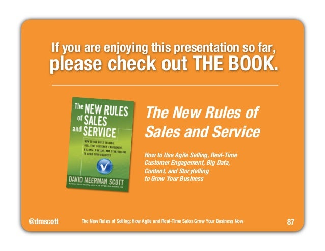 @dmscott  The New Rules of Selling: How Agile and Real-Time Sales Grow Your Business Now  87  If you are enjoying this pre...
