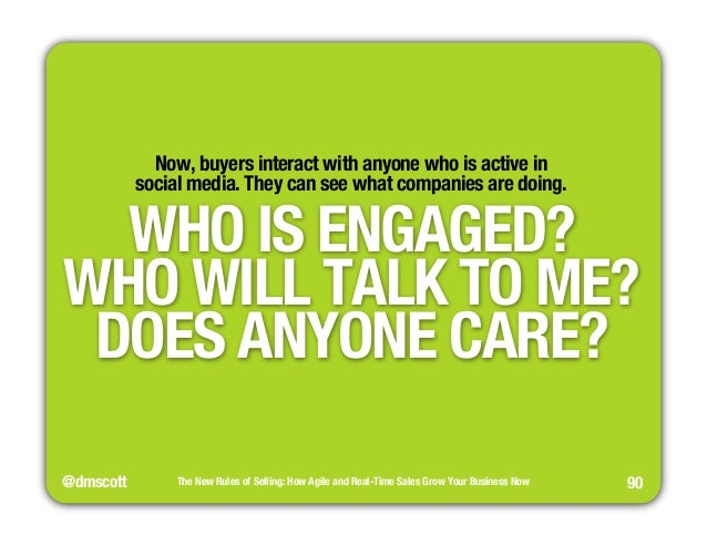 """WHO IS ENGAGED?""""  WHO WILL TALK TO ME?""""  DOES ANYONE CARE?  @dmscott  The New Rules of Selling: How Agile and Real-Time Sa..."""