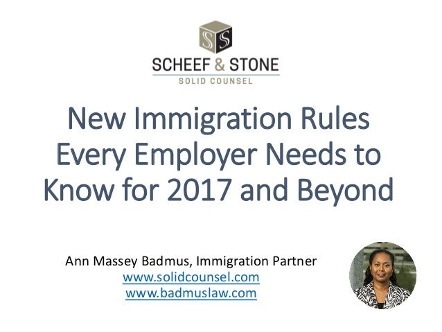 New Immigration Rules Every Employer Needs to Know for 2017 and Beyond Ann Massey Badmus, Immigration Partner www.solidcou...