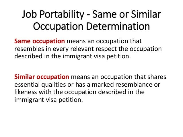 Job Portability - Same or Similar Occupation Determination Same occupation means an occupation that resembles in every rel...