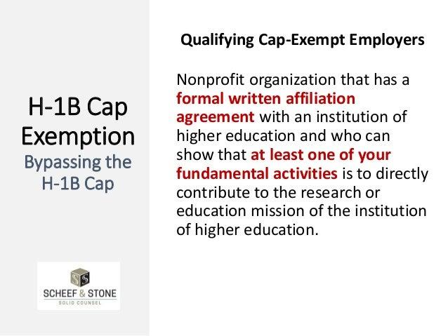 H-1B Cap Exemption Bypassing the H-1B Cap Qualifying Cap-Exempt Employers Nonprofit organization that has a formal written...