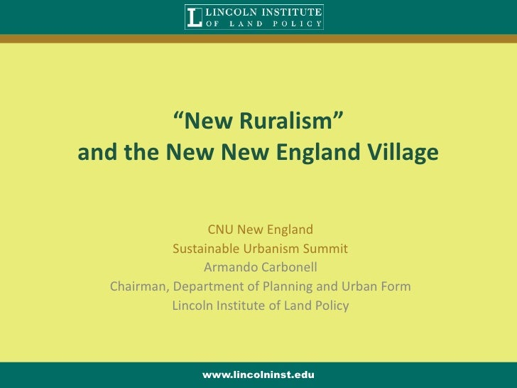 """""""New Ruralism"""" and the New New England Village                    CNU New England             Sustainable Urbanism Summit ..."""