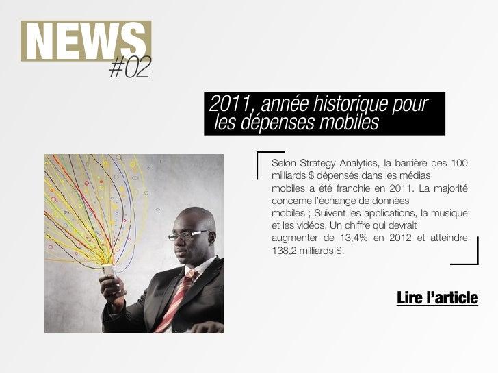 NEWS   #02         2011, année historique pour         les dépenses mobiles                Selon Strategy Analytics, la ba...