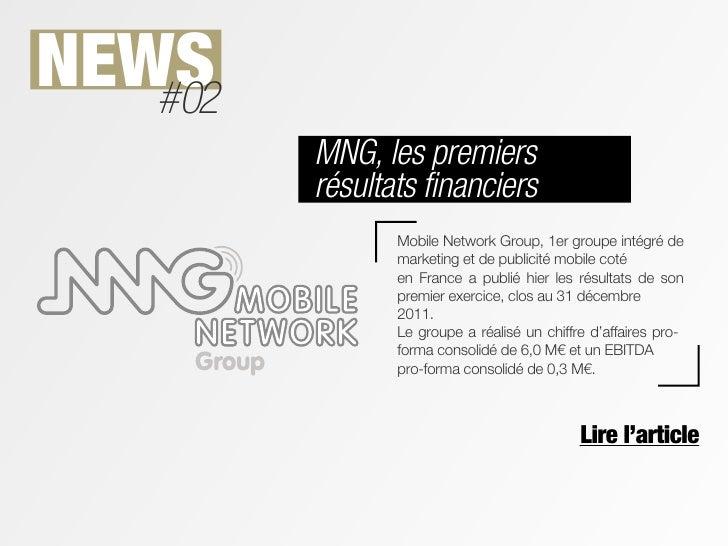NEWS   #02         MNG, les premiers         résultats financiers                Mobile Network Group, 1er groupe intégré ...