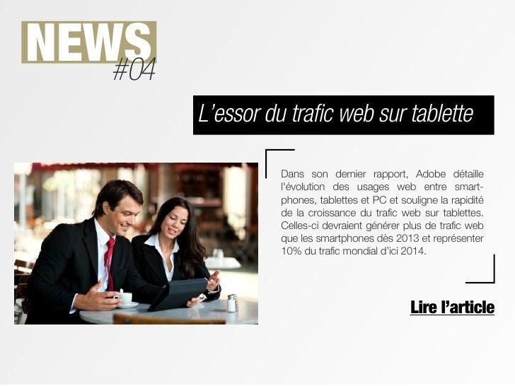 NEWS   #04         L'essor du trafic web sur tablette                   Dans son dernier rapport, Adobe détaille          ...