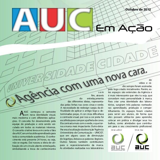 Outubro de 2012 AAUC começou o semestre com nova identidade visual, mais moderna e com diferentes aplica- ções. O conceito...