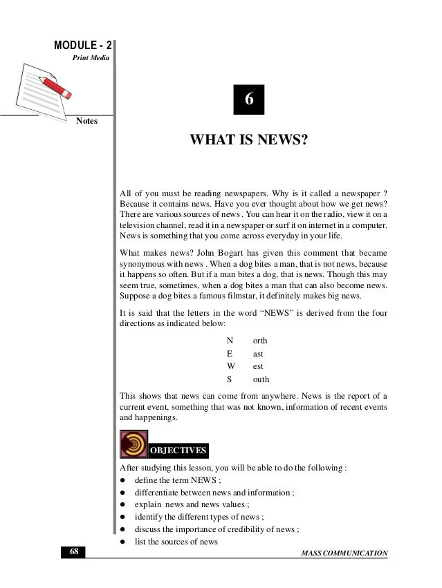 MASS COMMUNICATION MODULE - 2 Notes Print Media 68 What is News? 6 WHAT IS NEWS? All of you must be reading newspapers. Wh...