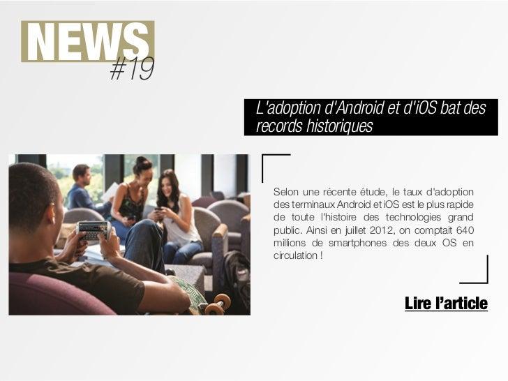 NEWS   #19         Ladoption dAndroid et diOS bat des         records historiques           Selon une récente étude, le ta...