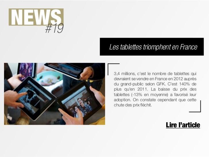 NEWS   #19         Les tablettes triomphent en France          3,4 millions, cest le nombre de tablettes qui          devr...