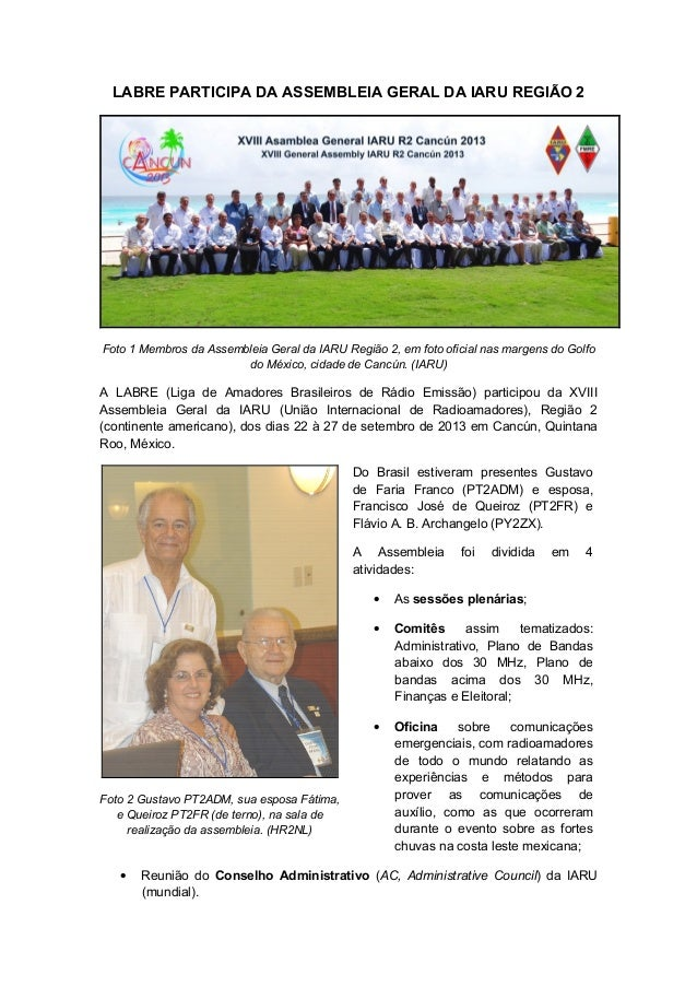 LABRE PARTICIPA DA ASSEMBLEIA GERAL DA IARU REGIÃO 2 Foto 1 Membros da Assembleia Geral da IARU Região 2, em foto oficial ...