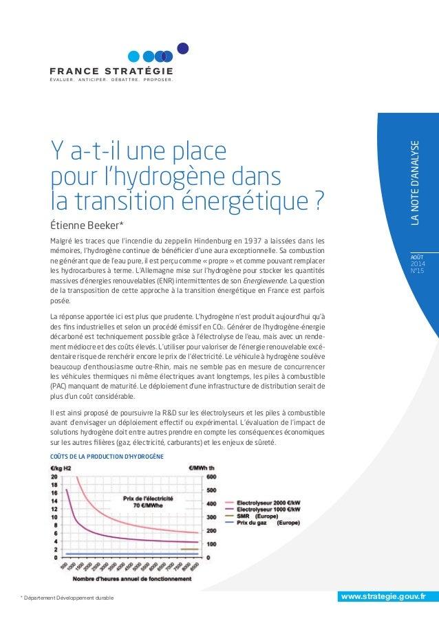 AOÛT 2014 N°15 Y a-t-il une place pour l'hydrogène dans la transition énergétique ? LANOTED'ANALYSE Malgré les traces que ...