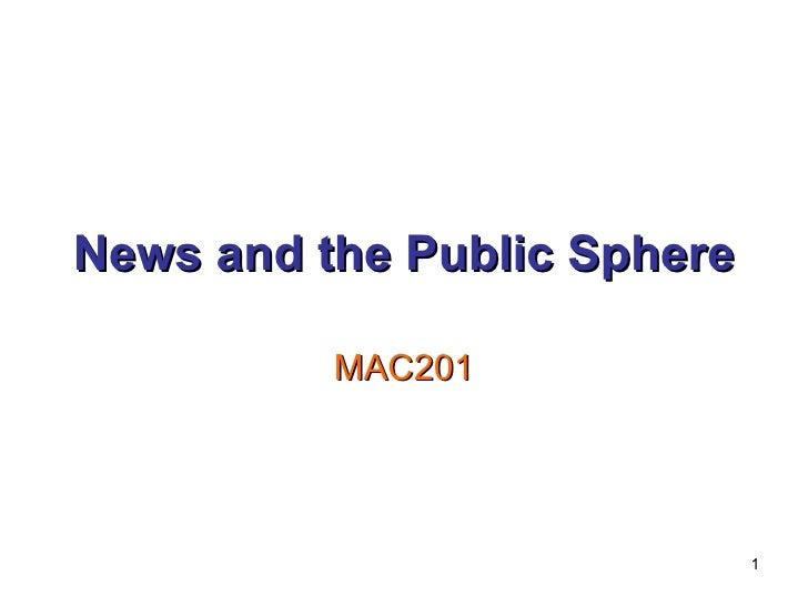 News and the Public Sphere MAC201