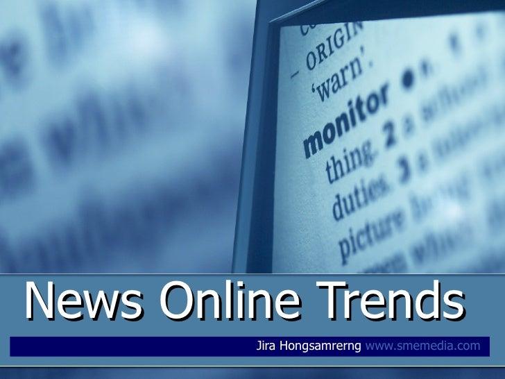 News Online Trends Jira Hongsamrerng  www.smemedia.com