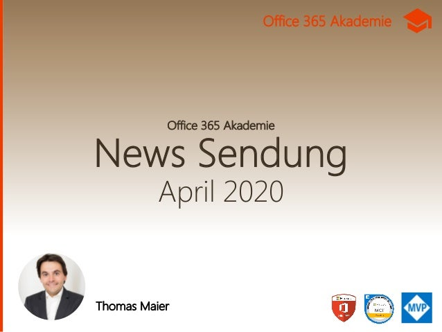 Office 365 Akademie News Sendung April 2020 Thomas Maier Office 365 Akademie