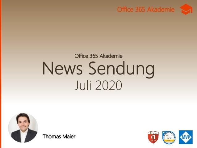Office 365 Akademie News Sendung Juli 2020 Thomas Maier Office 365 Akademie