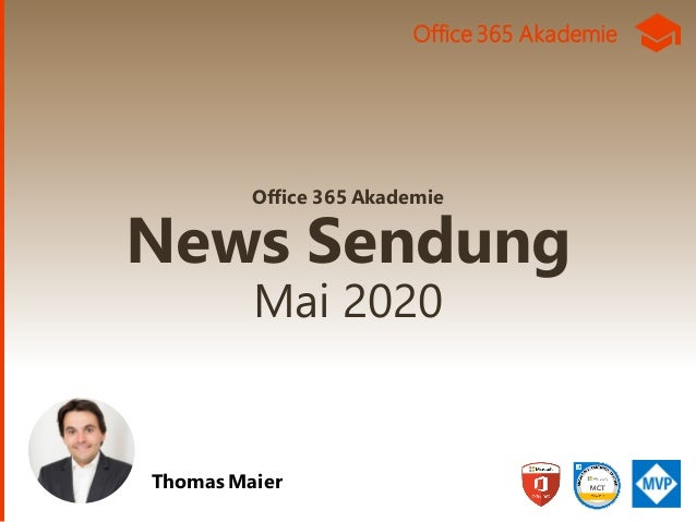 Office 365 Akademie News Sendung Mai 2020 Thomas Maier Office 365 Akademie
