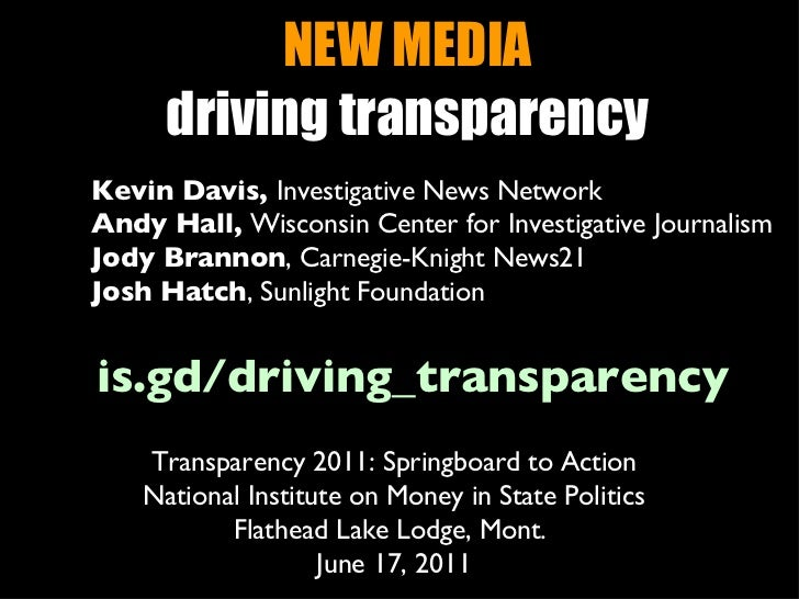 NEW MEDIA driving transparency Kevin Davis,  Investigative News Network Andy Hall,  Wisconsin Center for Investigative Jou...