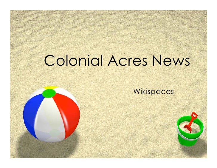 Colonial Acres News            Wikispaces