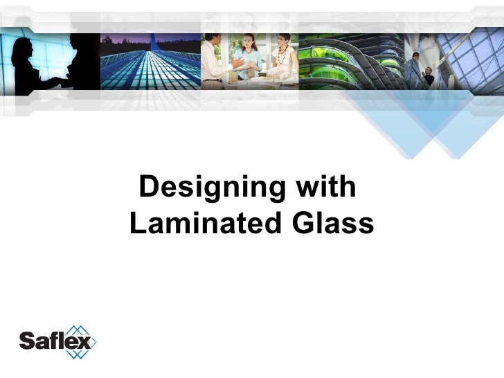 Designing with  Laminated Glass