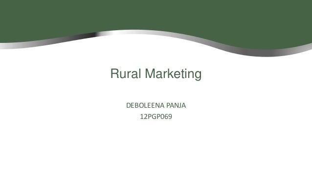 Rural Marketing DEBOLEENA PANJA 12PGP069