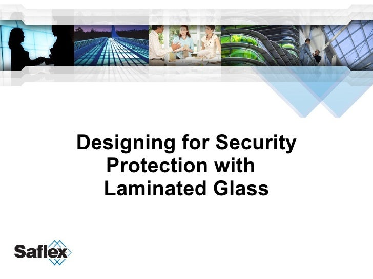 Designing for Security Protection with  Laminated Glass