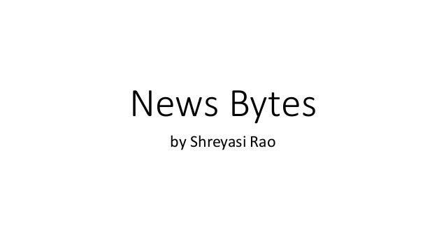 News Bytes by Shreyasi Rao