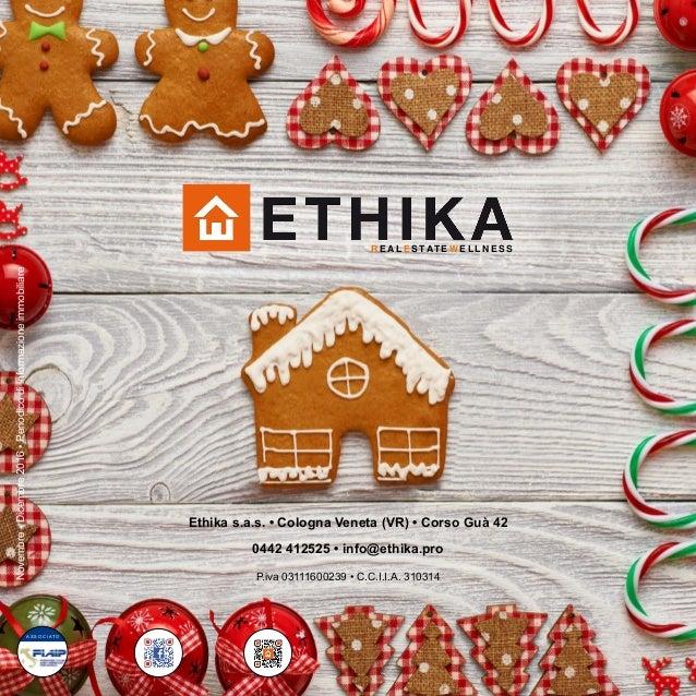 Novembre-Dicembre2016•Periodicodiinformazioneimmobiliare Ethika s.a.s. • Cologna Veneta (VR) • Corso Guà 42 0442 412525 • ...