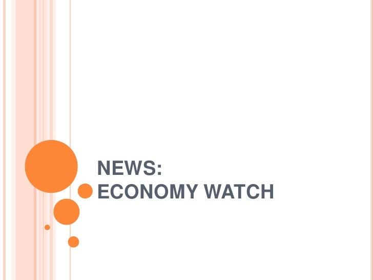 NEWS:ECONOMY WATCH<br />
