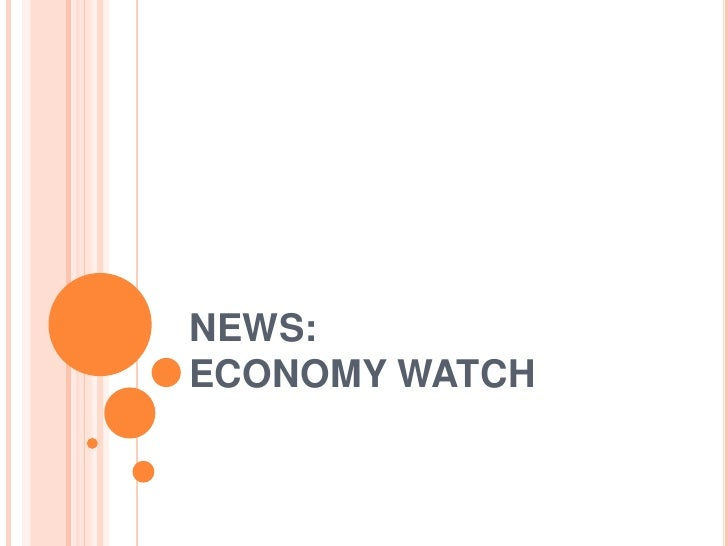 NEWS:ECONOMY WATCH<br />