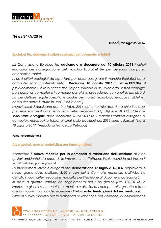 News 34/A/2016 Lunedì, 22 Agosto 2016 Ecolabel Ue, aggiornati criteri ecologici per computer e tablet La Commissione Europ...