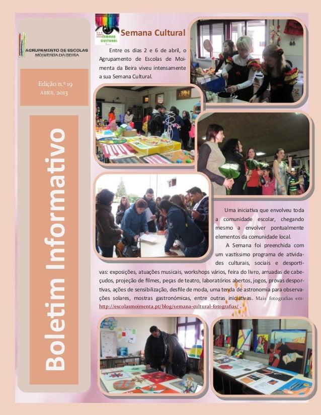 1BoletimInformativoEdição n.º 19ABRIL 2013Semana CulturalEntre os dias 2 e 6 de abril, oAgrupamento de Escolas de Moi-ment...