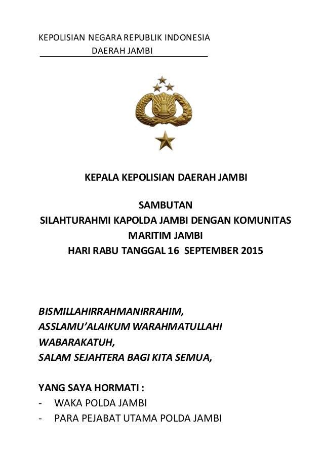 KEPOLISIAN NEGARA REPUBLIK INDONESIA DAERAH JAMBI KEPALA KEPOLISIAN DAERAH JAMBI SAMBUTAN SILAHTURAHMI KAPOLDA JAMBI DENGA...