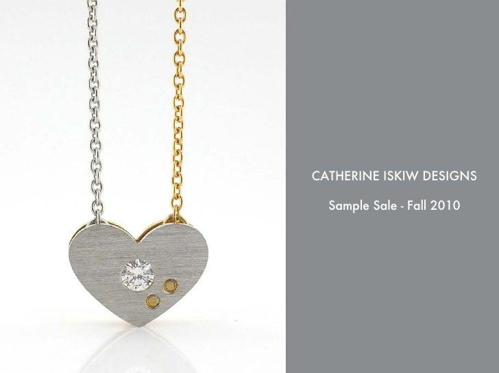 CATHERINE ISKIW DESIGNS  Sample Sale - Fall 2010
