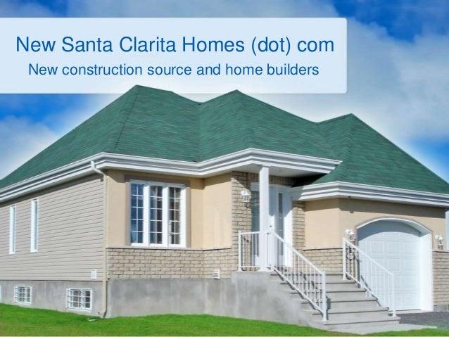 New Santa Clarita Homes (dot) com New construction source and home builders