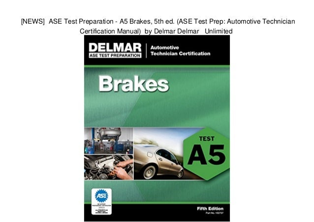 ase brakes test study a1 a5 prep pdf preparation certification 5th ed delmar technician automotive manual unlimited donkeytime
