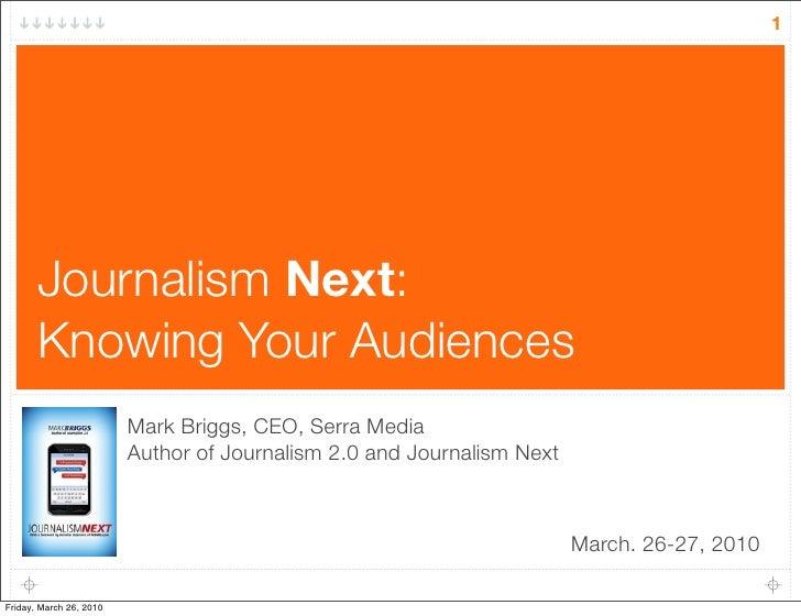 1            Journalism Next:        Knowing Your Audiences                          Mark Briggs, CEO, Serra Media        ...