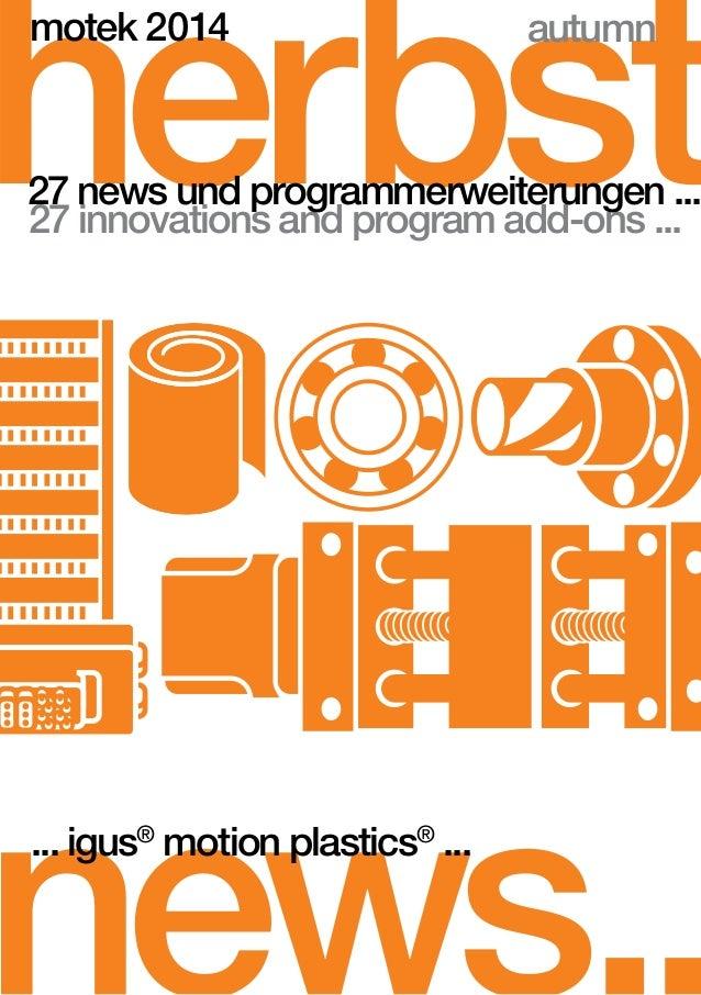 herbst  motek 2014  autumn  27 news und programmerweiterungen ...  27 innovations and program add-ons ...  news.. ... igus...