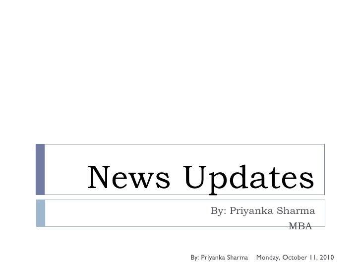 News Updates By: Priyanka Sharma MBA  Monday, October 11, 2010 By: Priyanka Sharma