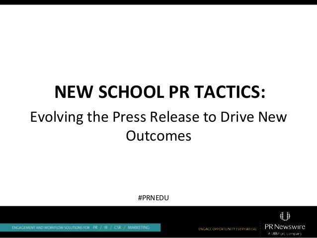 NEW SCHOOL PR TACTICS: Evolving the Press Release to Drive New Outcomes #PRNEDU
