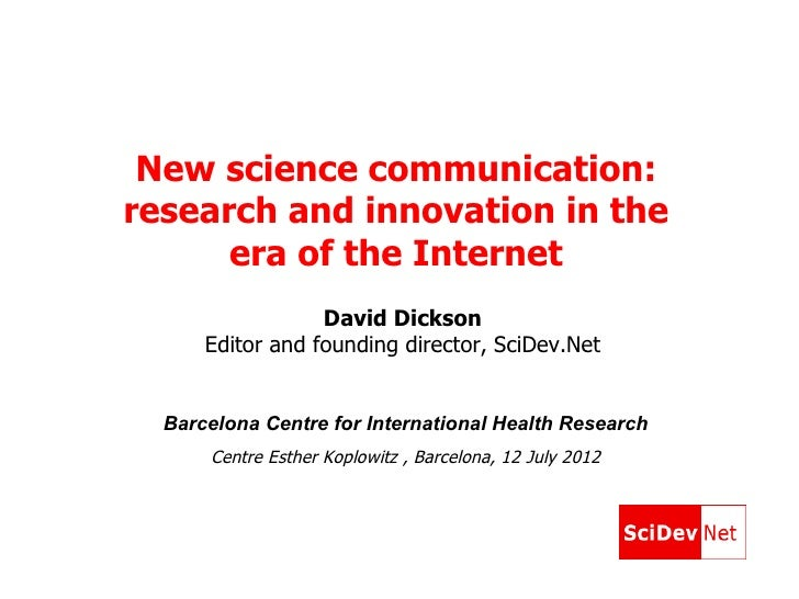 New science communication:research and innovation in the      era of the Internet                  David Dickson      Edit...