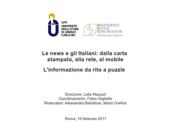 Le news e gli Italiani: dalla carta  stampata, alla rete, al mobileLinformazione da rito a puzzle             Direzione: L...
