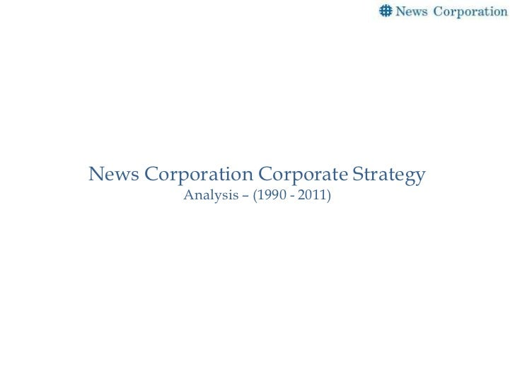 News Corporation Corporate Strategy         Analysis – (1990 - 2011)