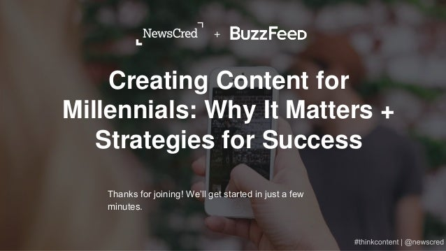Creating Content for Millennials: Why It Matters + Strategies for Success Thanks for joining! We'll get started in just a ...